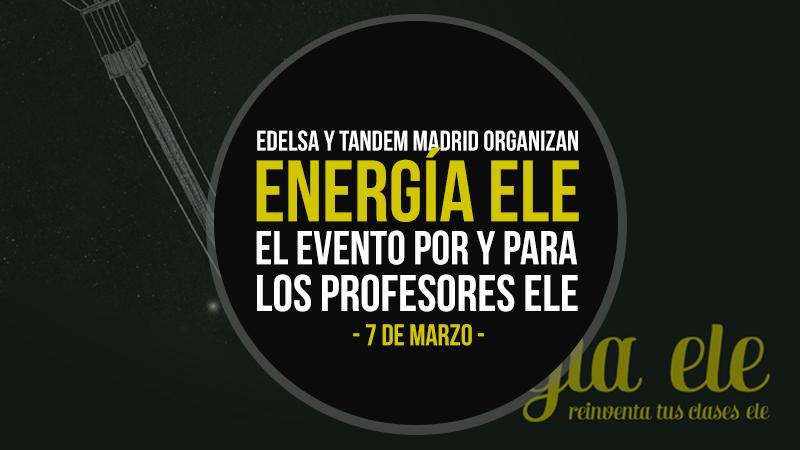 Energía ELE (7 marzo, Madrid)