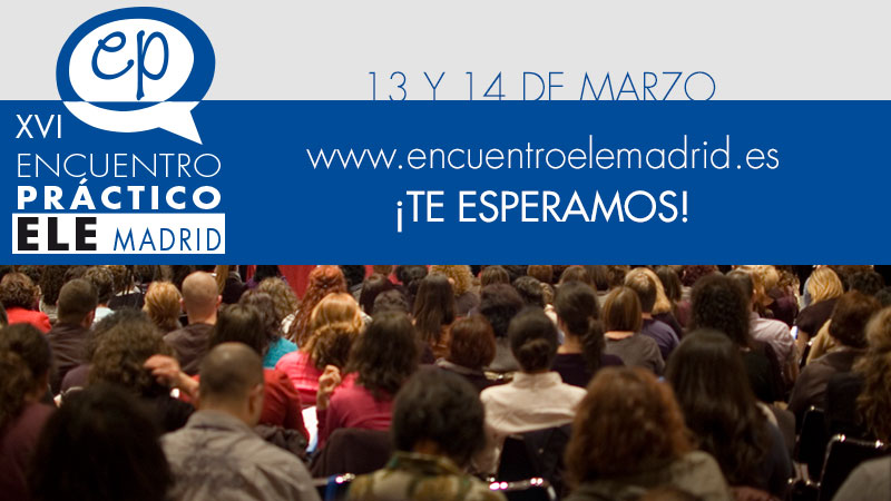 XVI Encuentro ELE Madrid (13-14 marzo)